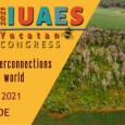 We would like to extend everyone the warmest welcome to the IUAES 2021 Yucatan Congress. We hope that the participation of women and men from different countries around the globe […]